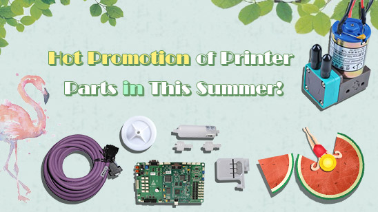 Summer Printer Parts Promotion!