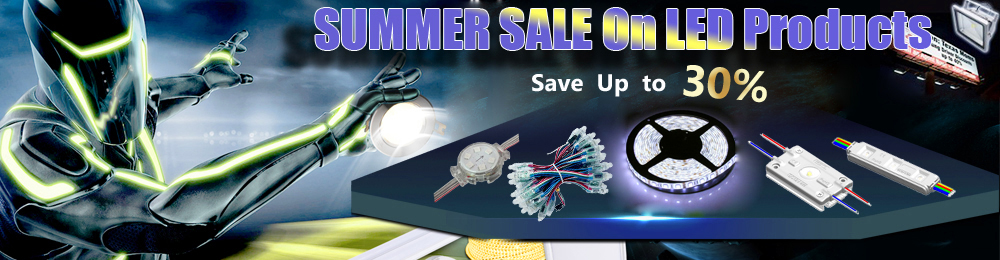 SUMMER SALE on LED Products Save Up to 30%,Big Sales Now!