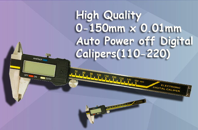 High Quality 0-150mm x 0.01mm  Auto Power off Digital Calipers(110-220)